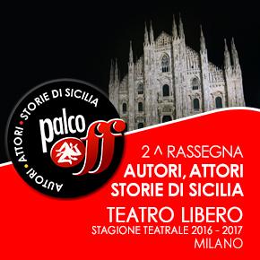 Palco OFF: Autori, attori, storie di Sicilia. Ed una divagazione