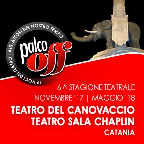 6^ Stagione Teatrale | Palco Off Catania